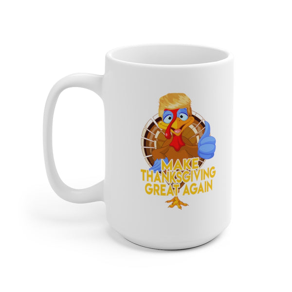 Make Thanksgiving Great Again White Ceramic Mug