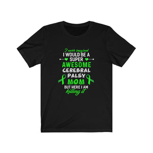 Super Awesome Cerebral Palsy Mom Unisex Jersey Short Sleeve Tee