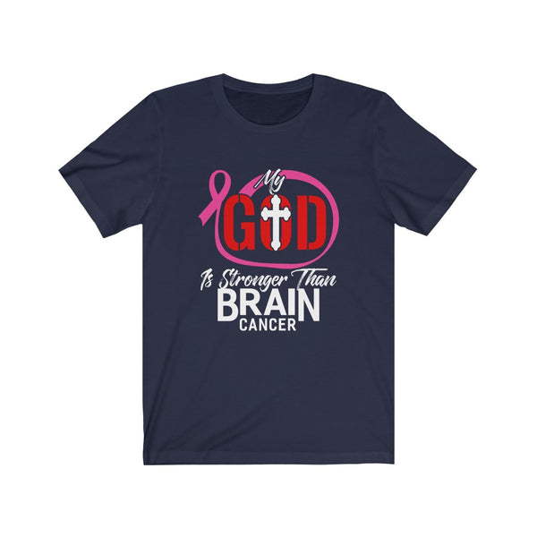 My God Is Stronger Than Brain Cancer Unisex Jersey Short Sleeve Tee