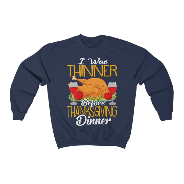 I Was Thinner Before Thanksgiving Dinner  Heavy Blend™ Crewneck Sweatshirt