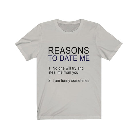 Reasons To Date Me Unisex Jersey Short Sleeve Tee
