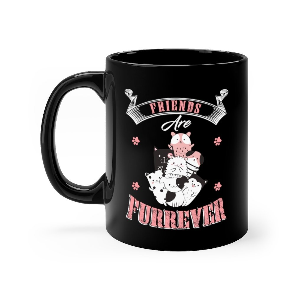 Friends Are Furrever Black Mug 11oz Printify