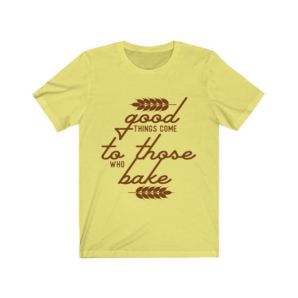 Good Things Come To Those Who Bake Jersey Short Sleeve Tee Printify