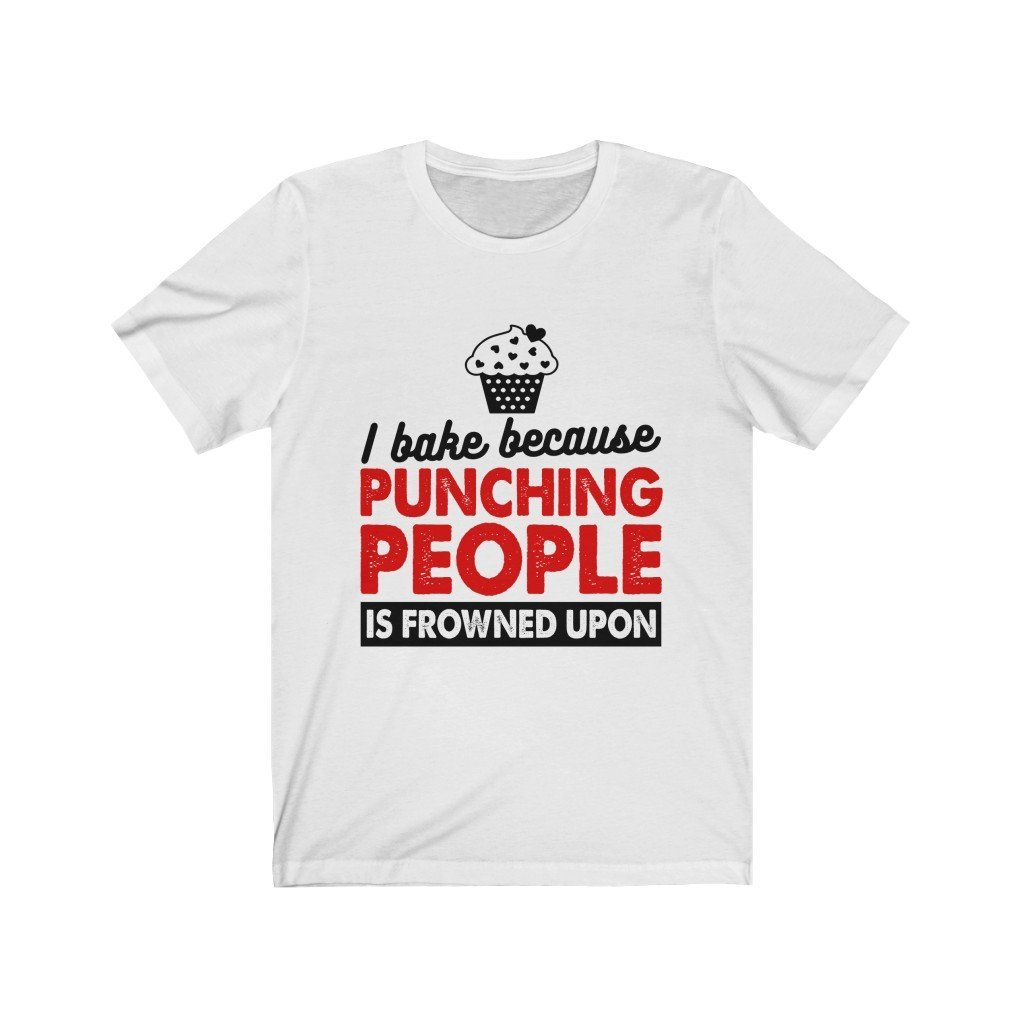 I Bake Because Punching People Is Frowned Upon Jersey Short Sleeve Tee Printify