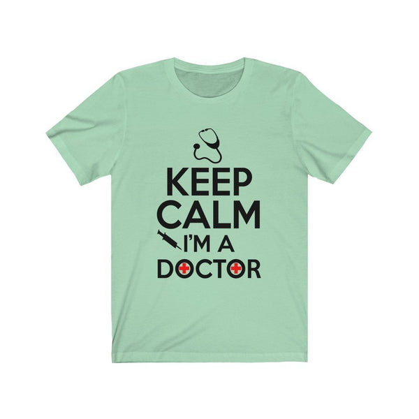 Keep Calm I'm A Doctor Unisex Jersey Short Sleeve Tee Printify