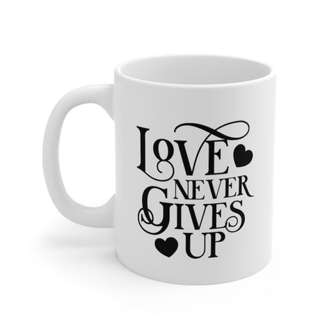 Love Never Gives Up Mug 11oz Printify