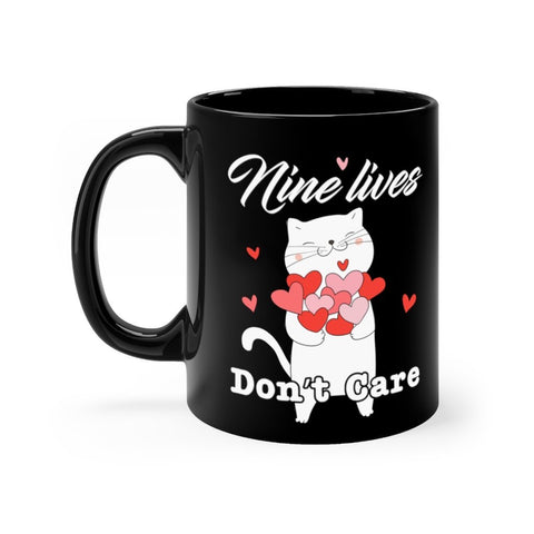 Nine Lives Don't Care Black mug 11oz Printify