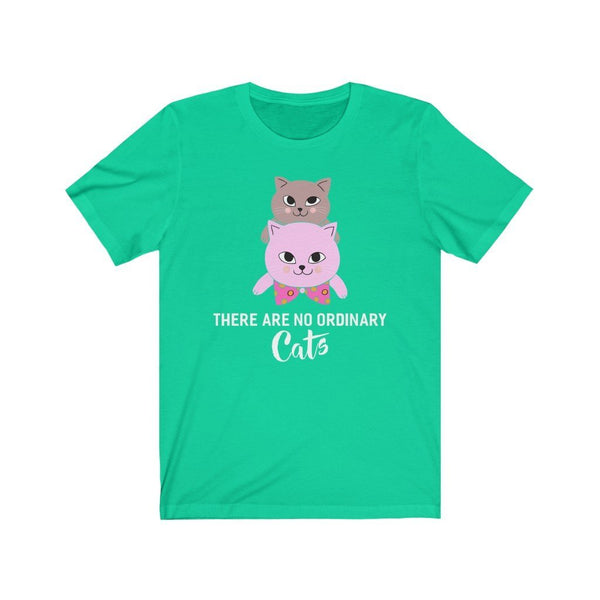 There Are No Ordinary Cats Unisex Jersey Short Sleeve Tee Printify