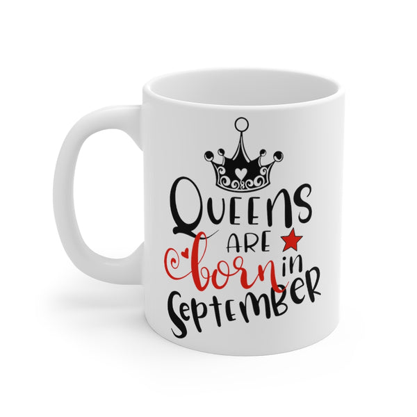 Queens Are Born In September Mug 11oz