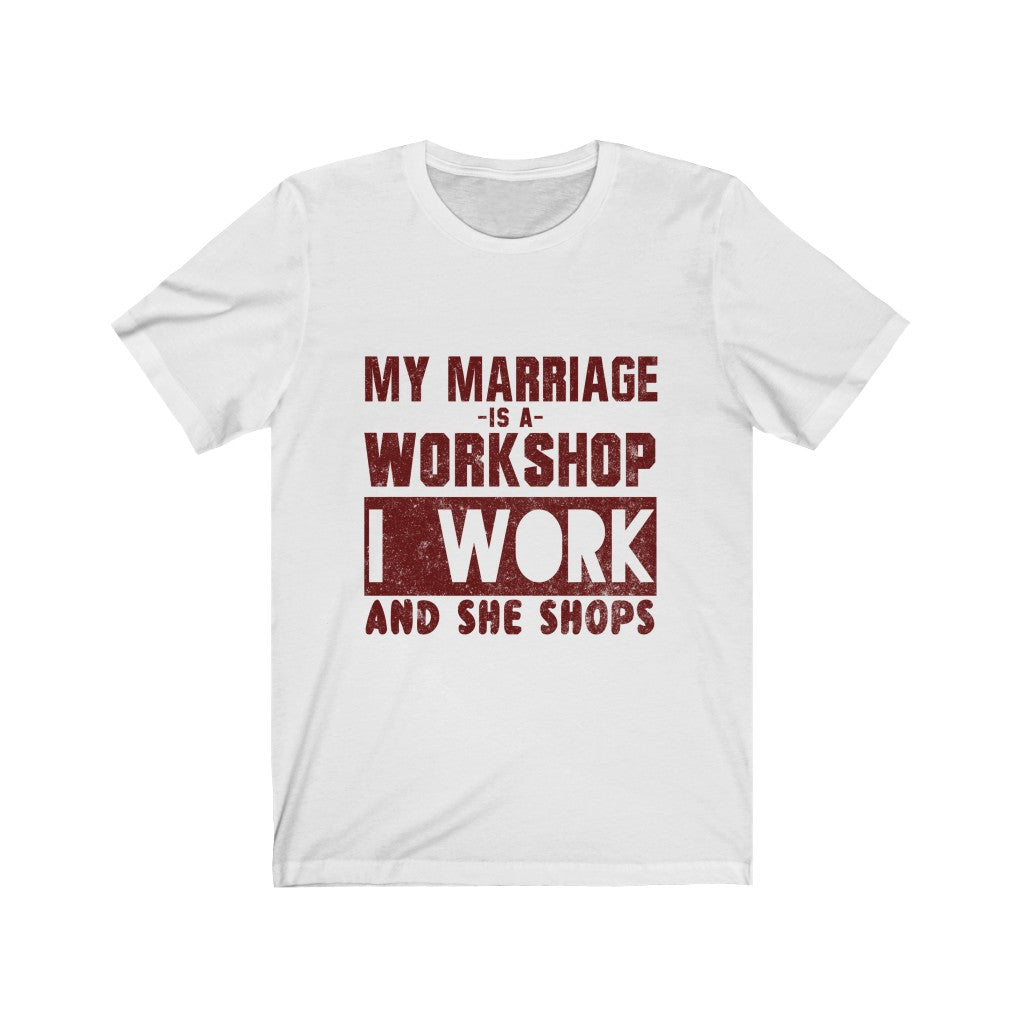 My Marriage Is A Workshop Tee