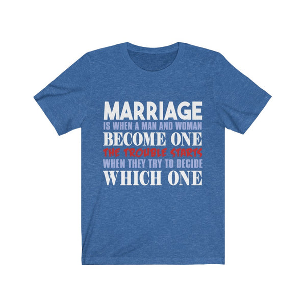 Marriage Is When A Women And A Men Become One Tee