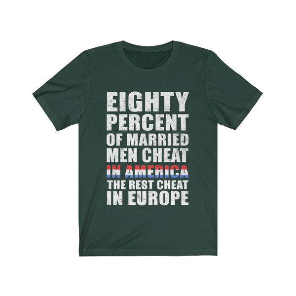 Eighty Percent Of Married Men Cheat In America Tee
