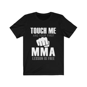 Touch Me And Your First MMA Lesson Is Free Tee
