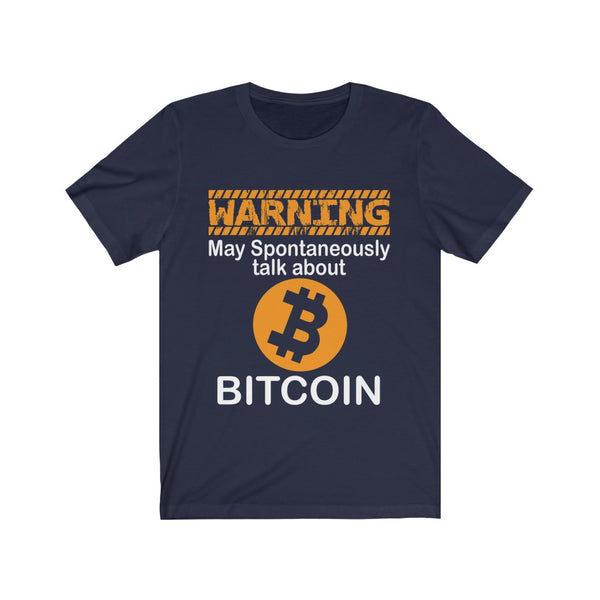 Warning May Spontaneously Talk About Bitcoin Unisex Jersey Short Sleeve Tee