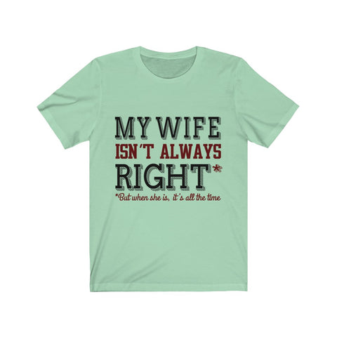 My Wife Isn't Always Right Tee