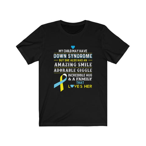 My Child Has An Amazing Smile-Unisex Jersey Short Sleeve Tee