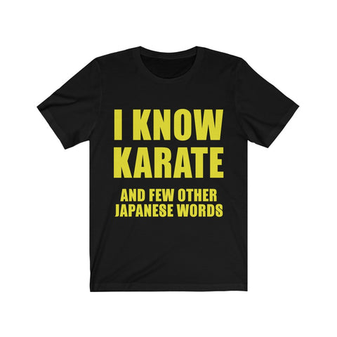I Know Karate And Few Other Japanese Words Tee