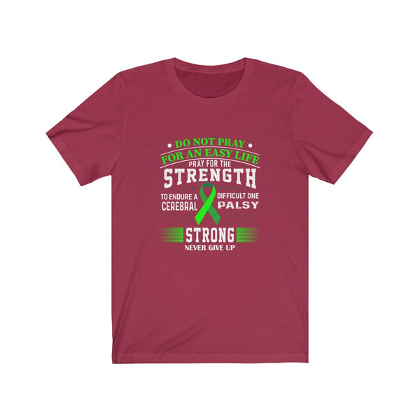 Pray For Strength- Cerebral Palsy Unisex Jersey Short Sleeve Tee