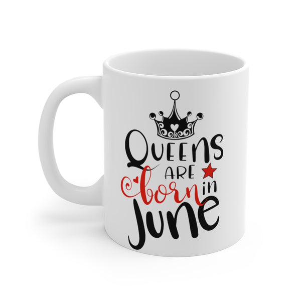 Queens Are Born In June Mug 11oz