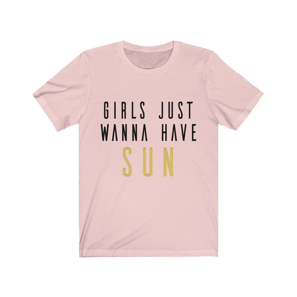 Girls Just Wanna Have Sun Jersey Short Sleeve Tee