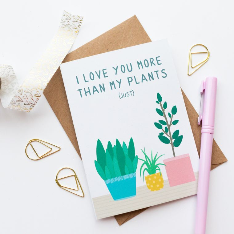 """I love you more than my plants"" Greetings Cards"