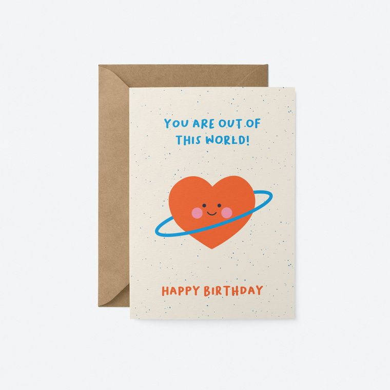 You're out of this world, Happy Birthday card