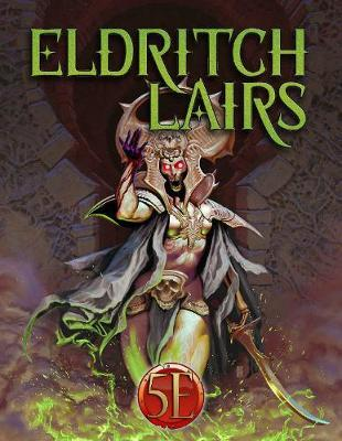 D&D 5th Edition: Eldritch Lairs