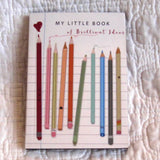 "Mini Notebook, ""My Little Book of Brilliant Ideas"""