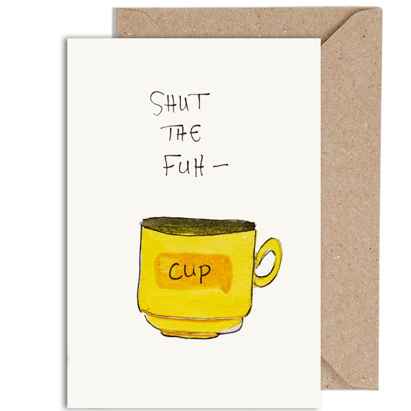 SHUT THE FUH-CUP