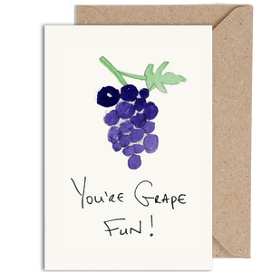 YOU'RE GRAPE FUN!