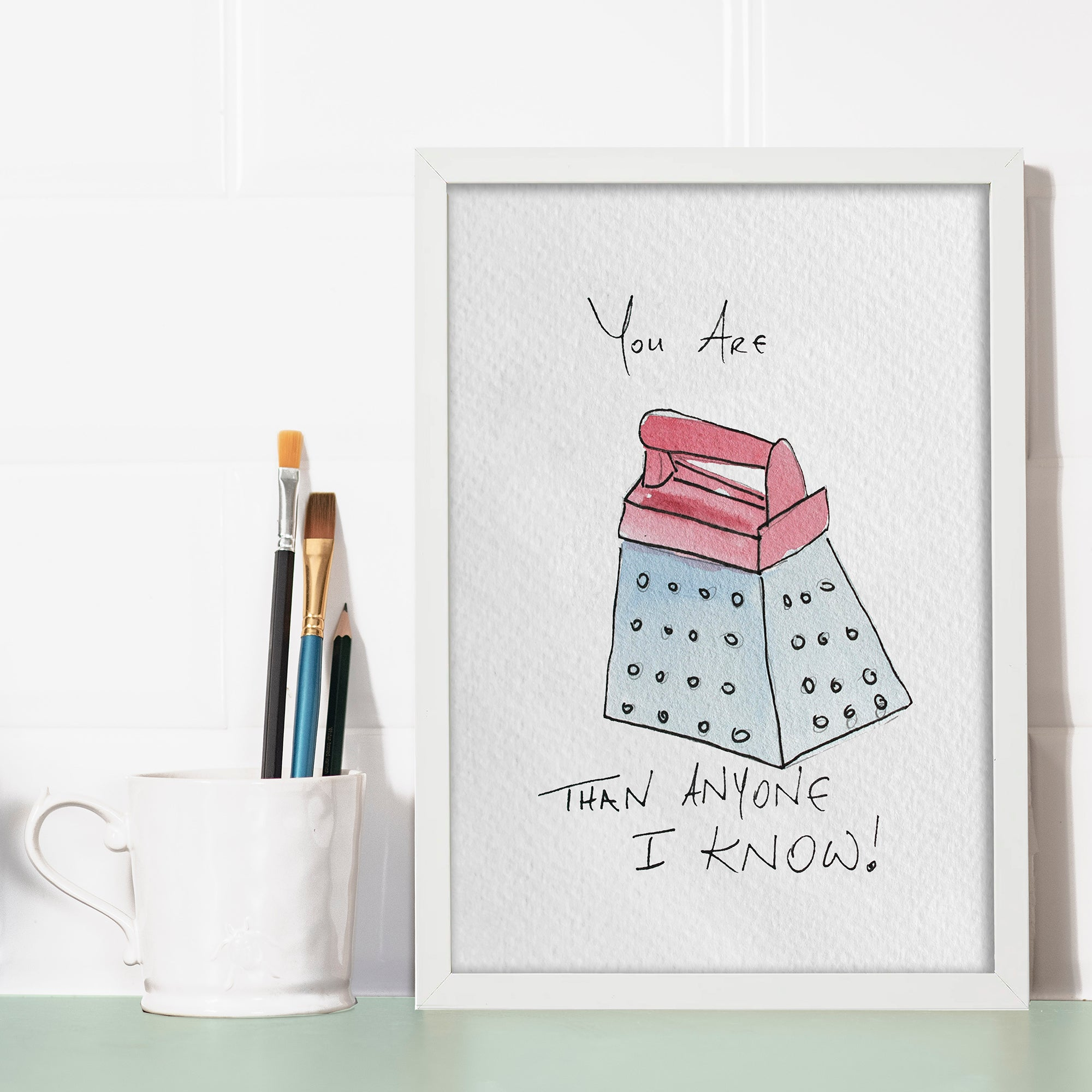 YOU ARE GRATER THAN ANYONE I KNOW! PRINT