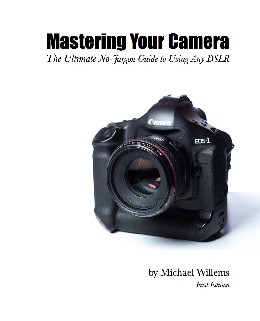 Mastering Your Camera by Michael Willems