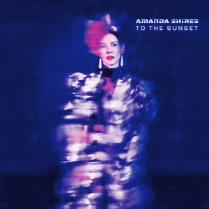 AMANDA SHIRES - TO THE SUNSET (LP)