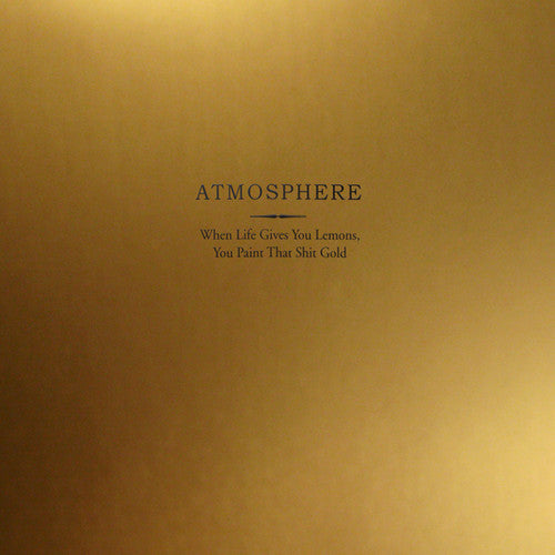 ATMOSPHERE - WHEN LIFE GIVES YOU LEMONS, YOU PAINT THAT SHIT GOLD (2XLP)