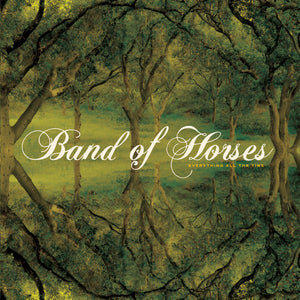BAND OF HORSES - EVERYTHING ALL THE TIME (LP)