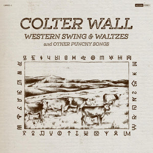 COLTER WALL - WESTERN SWING AND WALTZES AND OTHER PUNCHY SONGS (LP)