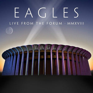 EAGLES - LIVE FROM THE FORUM MMMXVIII (4xLP BOX SET)