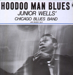 JUNIOR WELLS' CHICAGO BLUES BAND w/ BUDDY GUY - HOODOO MAN BLUES (LP)