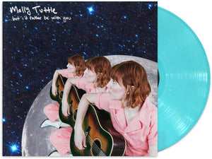 MOLLY TUTTLE - ...BUT I'D RATHER BE WITH YOU (LP)