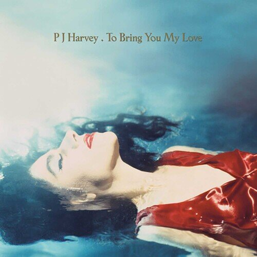 PJ HARVEY - TO BRING YOU MY LOVE (LP)