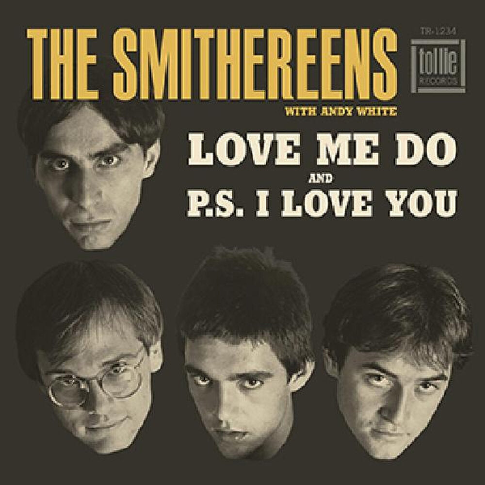 SMITHEREENS - P.S. I LOVE YOU b/w LOVE ME DO (7
