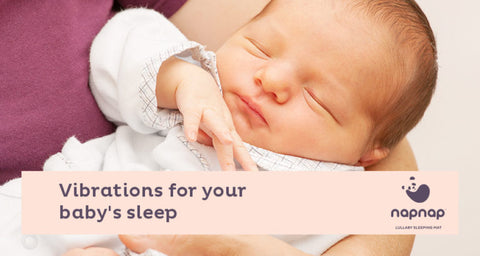 NapNap mat benefits of vibration for your baby's sleep