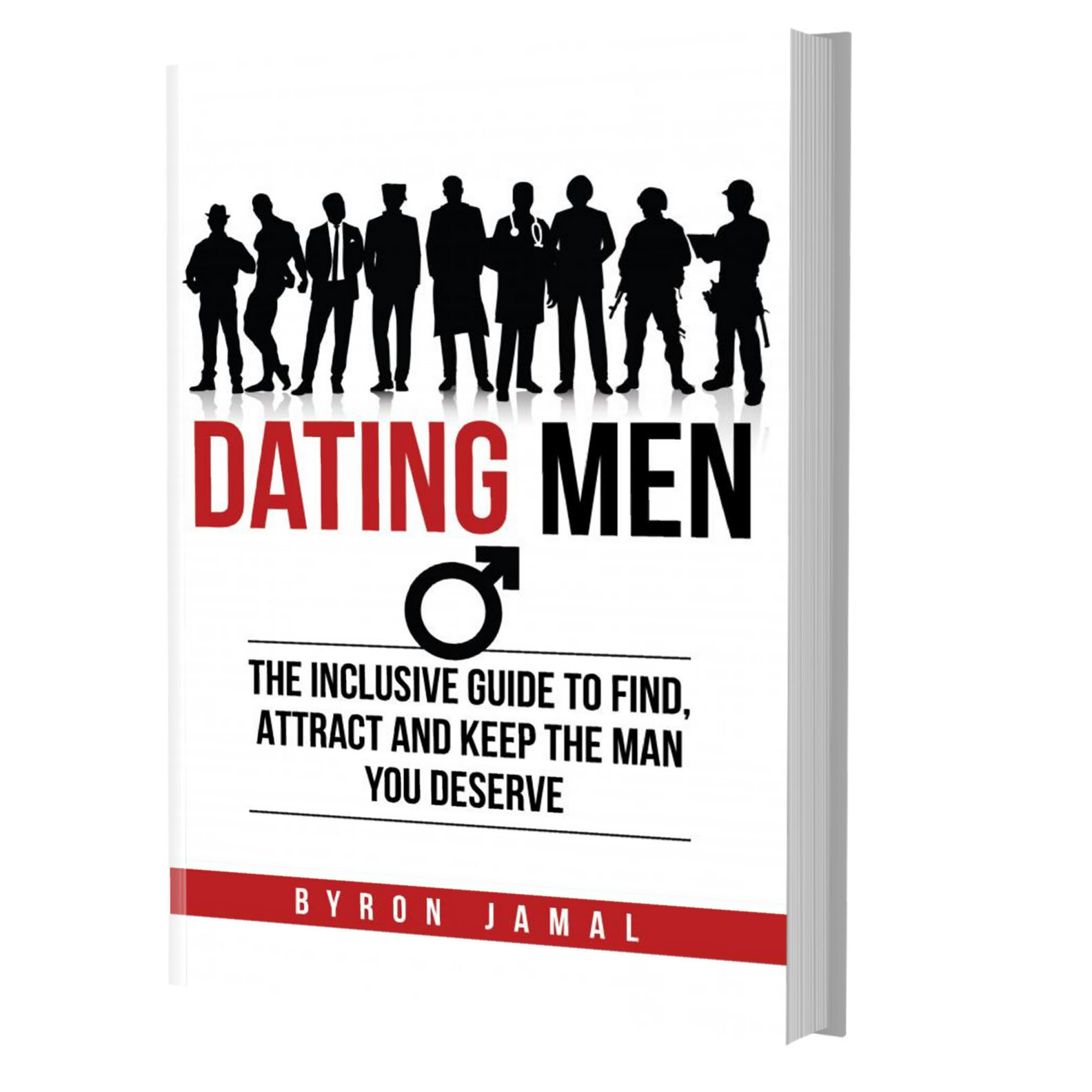 Dating Men: The Inclusive Guide to Find, Attract, and Keep the Man You Deserve - Paperback