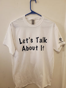 Let's Talk About It T-shirts