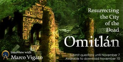 Omitlan: Resurrecting the City of the Dead