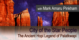 The Ancient Hopi Legend of Palatkwapi: City of the Star People