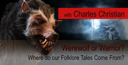 Werewolf or Warrior? Where do our Folklore Tales come from?