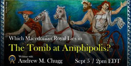 Which Macedonian Royal Lies in The Tomb at Amphipolis?