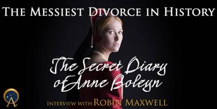 The Messiest Divorce in History - The Secret Diary of Anne Boleyn