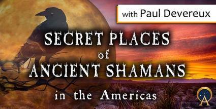 Secret Places of Ancient Shamans in the Americas